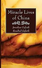 Miracle Lives of China: by Jonathan Goforth