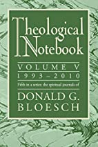 Theological Notebook: Volume 5: 1993_2010:…