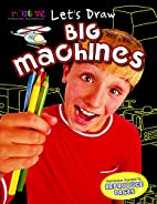 Let's Draw Big Machines by Manny and…