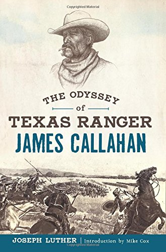 the-odyssey-of-texas-ranger-james-callahan