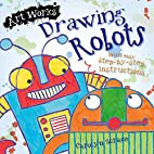 Drawing Robots (Art Works) by Carolyn…