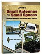 ARRL's Small Antennas for Small Spaces by…