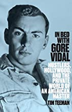In Bed with Gore Vidal by Tim Teeman