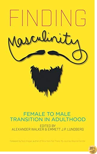 TFinding Masculinity: Female to Male Transition in Adulthood