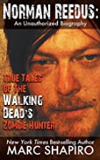 Norman Reedus: True Tales of The Walking…