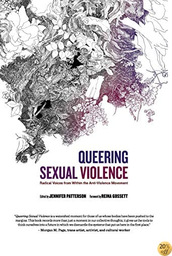 TQueering Sexual Violence: Radical Voices from Within the Anti-Violence Movement