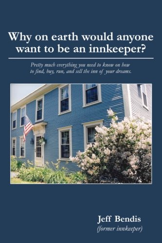 why-on-earth-would-anyone-want-to-be-an-innkeeper-pretty-much-everything-you-need-to-know-on-how-to-find-buy-run-and-sell-the-inn-of-your-dreams
