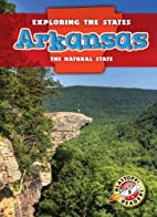 Arkansas: the Natural State by Emily Rose…