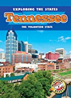 Tennessee: the Volunteer State by Amy…