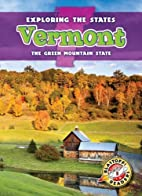 Vermont: the Green Mountain State by Emily…