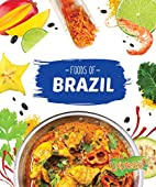 Foods of Brazil (Cook with Me) by Christine…