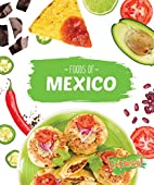 Foods of Mexico (Cook with Me) by Christine…
