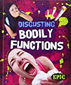 Disgusting Bodily Functions (Totally…