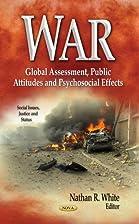War: Global Assessment, Public Attitudes and…