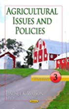 Agricultural Issues & Policies: Volume 3…