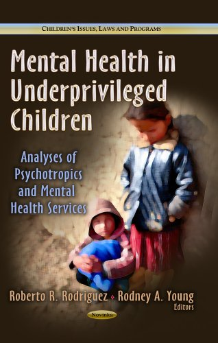 mental-health-in-underprivileged-children-analyses-of-psychotropics-and-mental-health-services-childrens-issues-laws-and-programs