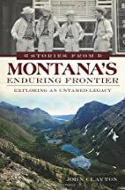 Stories from Montana's Enduring Frontier:…