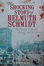 The Shocking Story of Helmuth Schmidt:…