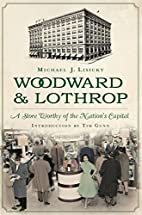 Woodward & Lothrop:: A Store Worthy of the…