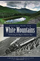 Stories from the White Mountains:…