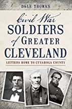 Civil War soldiers of greater Cleveland :…