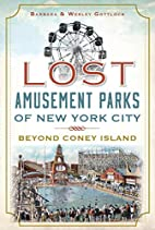 Lost Amusement Parks of New York City:…