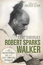 Chattanooga's Robert Sparks Walker: The…
