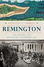 Remington:: The History of a Baltimore…