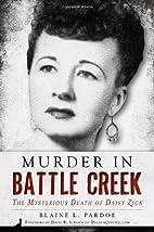 Murder in Battle Creek: The Mysterious Death…
