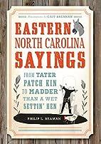 Eastern North Carolina sayings : from tater…
