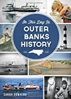 On This Day in Outer Banks History by Sarah…