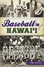 Baseball in Hawai'i by Jim Vitti