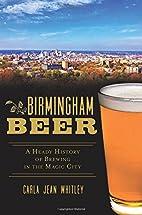 Birmingham Beer: (American Palate) by Carla…