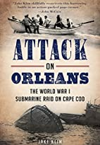 Attack on Orleans:: The World War I…