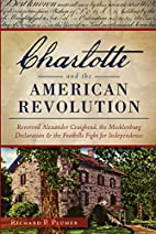 Charlotte and the American Revolution :…