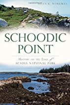 Schoodic Point:: History on the Edge of…