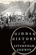 Hidden History of Litchfield County by Peter…