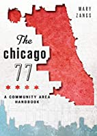 Chicago 77, The:: A Community Area Handbook…
