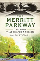 The Merritt Parkway:: The Road that Shaped a…