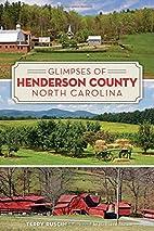 Glimpses of Henderson County, North Carolina…