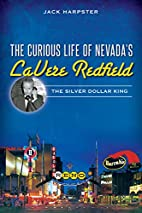 The Curious Life of Nevada's LaVere…