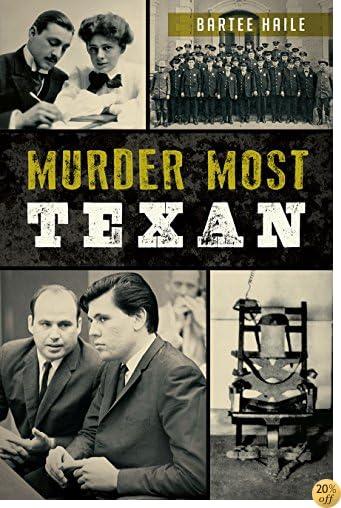 Murder Most Texan (True Crime)