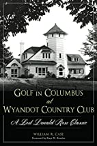 Golf in Columbus at Wyandot Country Club:: A…