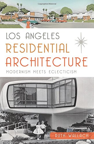 los-angeles-residential-architecture-modernism-meets-eclecticism