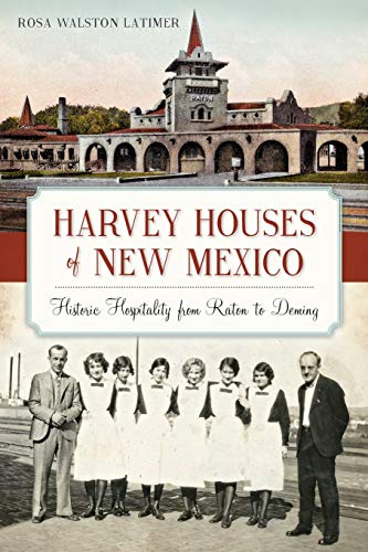 harvey-houses-of-new-mexico-historic-hospitality-from-raton-to-deming-landmarks