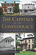 Capitals of the Confederacy, The: (Civil War…