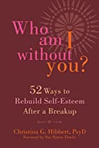 Who Am I Without You?: Fifty-Two Ways to…