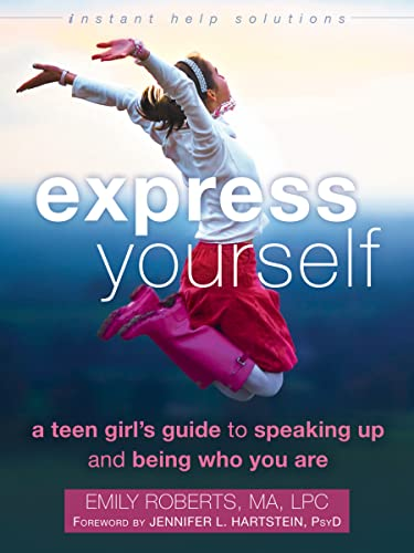 express-yourself-a-teen-girls-guide-to-speaking-up-and-being-who-you-are-the-instant-help-solutions-series