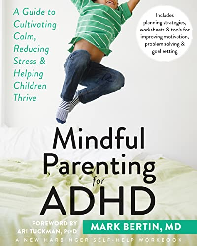 mindful-parenting-for-adhd-a-guide-to-cultivating-calm-reducing-stress-and-helping-children-thrive