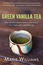 Green Vanilla Tea by Marie Williams